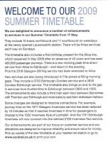 Summer 2009 timetable information from First Insight newsletter issued May 2009. <br><br>[David Panton&nbsp;12/05/2009]