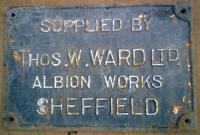 Metal plate on timber cross-beam of buffer inside Beardmore Shipbuilders between Beardmore St and Aggammemnon St, Dalmuir inscribed <i>Supplied by Thos W Ward, Albion Works, Sheffield</i>.<br><br>[Alistair MacKenzie&nbsp;15/10/1980]
