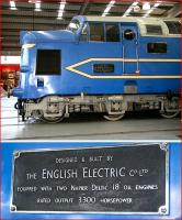 Side view of the English Electric Co prototype <I>Deltic</I> at NRM Shildon on 4 November 2007, with close-up of works plate below.<br><br>[John Furnevel&nbsp;04/11/2007]