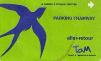 <B>Park n Ride </B> ticket for the Montpellier Light Tramway System. Very good value for money as price of approx �2 includes all day parking and return fares for all car occupants.<br><br>[Alistair MacKenzie&nbsp;25/12/2006]