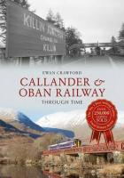 The front cover of the Callander and Oban Railway Through Time book which is now available from bookshops (and Crianlarich station tea room!). <a target=^book^ href=^http://www.railbrit.co.uk/page/cando^>More details are in this short article.</a>