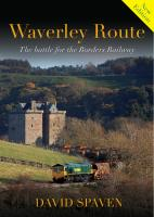 Front cover of David Spaven^s book <i>Waverley Route: The battle for the Borders Railway</i>. (Cover photograph by Bill Roberton.) <a target=external href=/articles/Book:_Waverley_Route:_the_Battle_for_the_Borders_Railway/>See article!</a>
