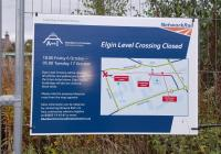 A notice of closures associated with the works at Elgin.<br><br>[Crinan Dunbar&nbsp;08/10/2017]