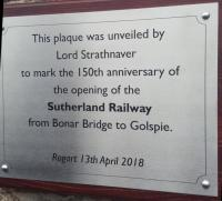 The new plaque at Rogart reads 'This plaque was unveiled by Lord Strathnaver to mark the 150th anniversary of the opening of the Sutherland Railway from Bonar Bridge to Golspie.'<br><br>[John Yellowlees&nbsp;13/04/2018]